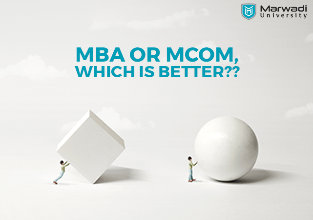 Which Course to Pursue After B. Com, MBA or M. Com  for Better Career Opportunities