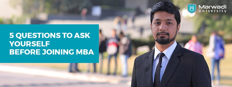 Questions to Ask Yourself Before Joining MBA